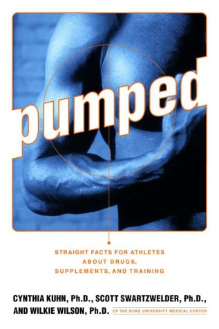 Pumped: Straight Facts for Athletes about Drugs, Supplements, and Training 9780393321296