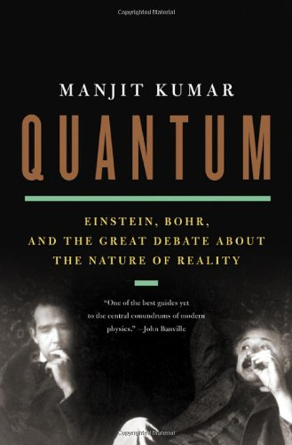 Quantum: Einstein, Bohr, and the Great Debate about the Nature of Reality 9780393078299