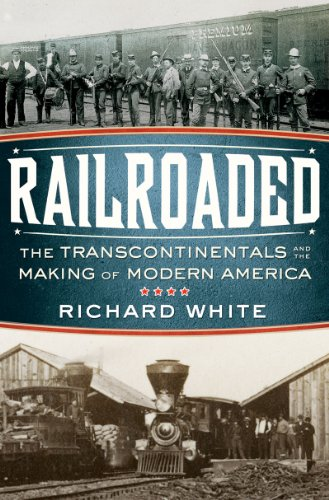 Railroaded: The Transcontinentals and the Making of Modern America 9780393061260