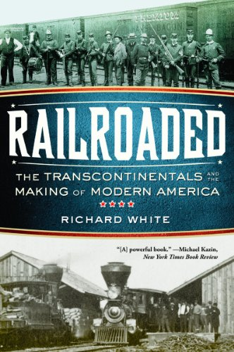 Railroaded: The Transcontinentals and the Making of Modern America 9780393342376