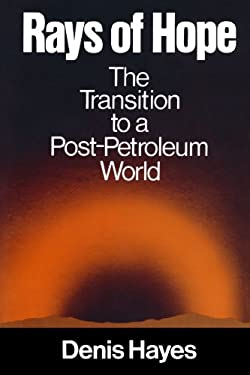 Rays of Hope: The Transition to a Post-Petroleum World 9780393064223