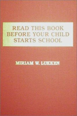 Read This Book Before Your Child Starts School 9780398059163