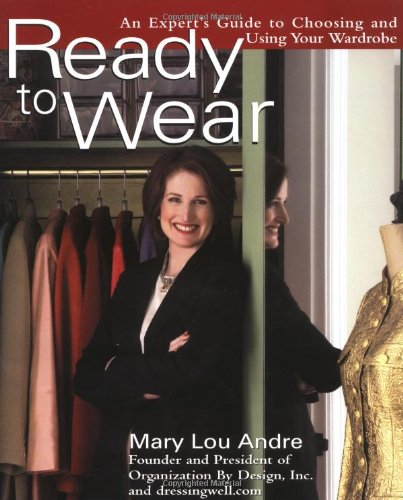 Ready to Wear: An Expert's Guide to Choosing and Using Your Wardrobe 9780399529535