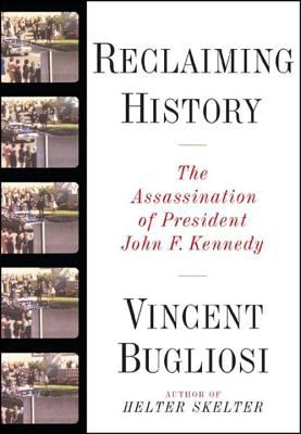 Reclaiming History: The Assassination of President John F. Kennedy [With CD]