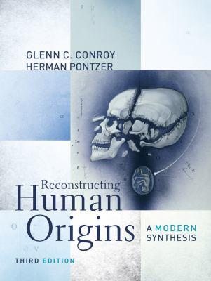 Reconstructing Human Origins: A Modern Sythesis 9780393912890