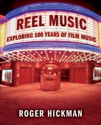 Reel Music: Exploring 100 Years of Film Music 9780393925746