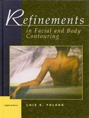 Refinements in Facial and Body Contouring 9780397516001