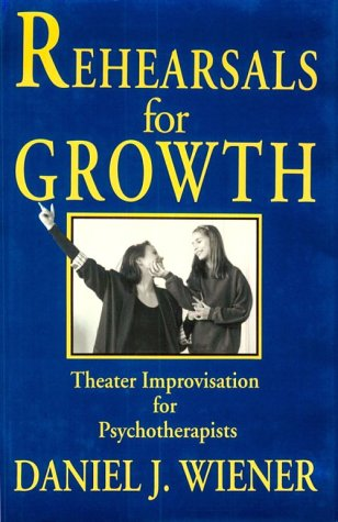 Rehearsals for Growth: Theater Improvisation for Psychotherapists 9780393701876