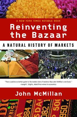 Reinventing the Bazaar: A Natural History of Markets 9780393323719