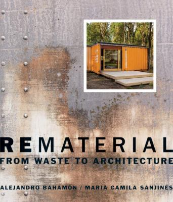 Rematerial: From Waste to Architecture 9780393733143