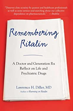 Remembering Ritalin: A Doctor and Generation RX Reflect on Life and Psychiatric Drugs 9780399537486