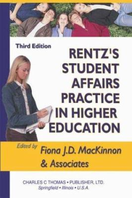 Rentz's Student Affairs Practice in Higher Education 9780398074692