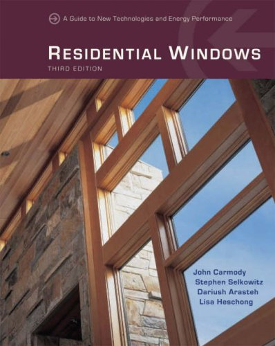 Residential Windows: A Guide to New Techonologies and Energy Performance 9780393732252