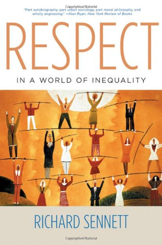 Respect in a World of Inequality: The Formation of Character in a World of Inequality 9780393051261