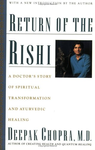 Return of the Rishi: A Doctor's Story of Spiritual Transformation and Ayurvedic Healing 9780395574201
