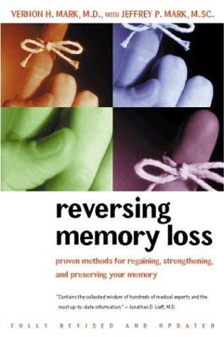 Reversing Memory Loss: Proven Methods for Regaining, Stengthening, and Preserving Your Memory, Featuring the Latest Research and Treaments 9780395944523