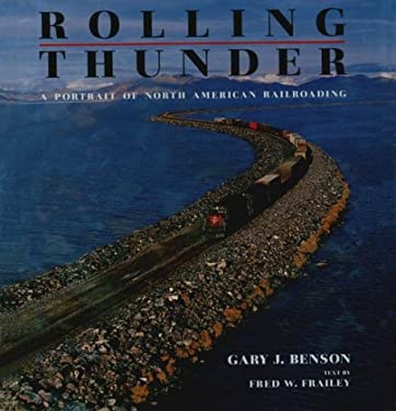 Rolling Thunder: A Portrait of North American Railroading 9780393029079