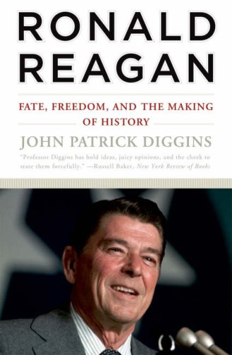 Ronald Reagan: Fate, Freedom, and the Making of History 9780393330922