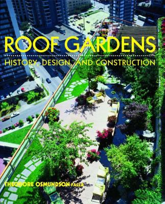 Roof Gardens: History, Design, and Construction 9780393730128