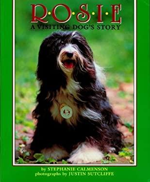 Rosie: A Visiting Dog's Story - Calmenson, Stephanie / Sutcliffe, Justin