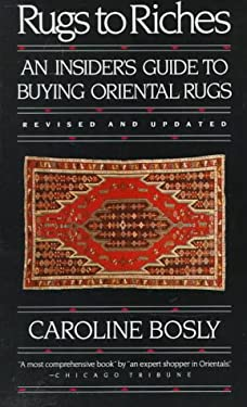 Rugs to Riches: Guide to Buying Oriental Rugs 9780394739571