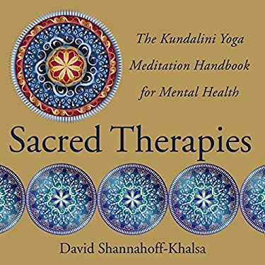 Sacred Therapies: The Kundalini Yoga Meditation Handbook for Mental Health 9780393707021