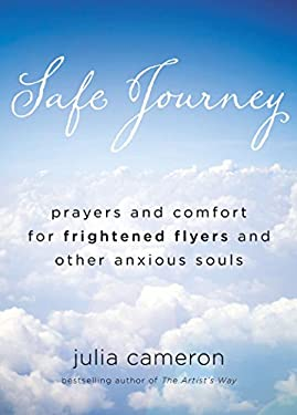 Safe Journey: Prayers and Comfort for Frightened Fliers and Other Anxious Souls 9780399161834