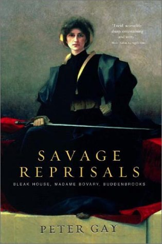Savage Reprisals: Bleak House, Madame Bovary, Buddenbrooks 9780393325096