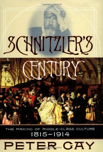 Schnitzler's Century: The Making of Middle-Class Culture, 1815-1914 9780393048933
