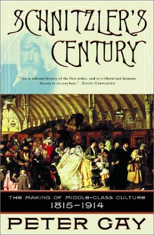Schnitzler's Century: The Making of Middle-Class Culture 1815-1914 9780393323634
