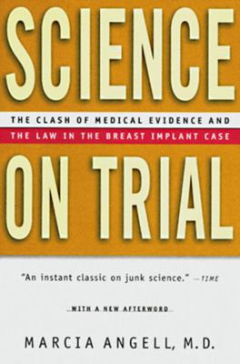 Science on Trial: The Clash of Medical Evidence and the Law in the Breast Implant Case 9780393316728