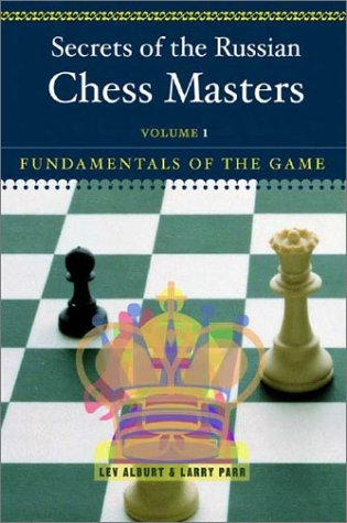 Secrets of the Russian Chess Masters: Fundamentals of the Game 9780393324525