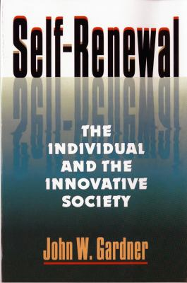 Self Renewal: The Individual and the Innovative Society 9780393312959