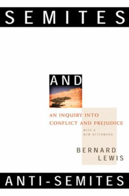 Semites and Anti-Semites: An Inquiry Into Conflict and Prejudice 9780393318395