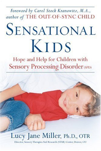 Sensational Kids: Hope and Help for Children with Sensory Processing Disorder 9780399533075