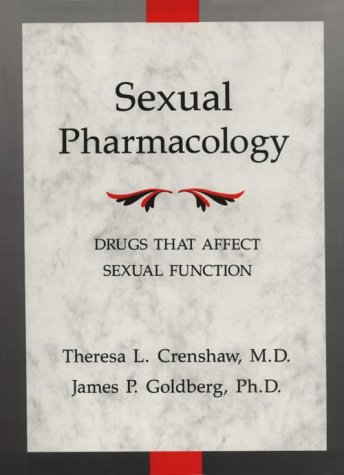 Sexual Pharmacology: Drugs That Affect Sexual Function 9780393701449