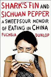 Shark's Fin and Sichuan Pepper: A Sweet-Sour Memoir of Eating in China 1196968