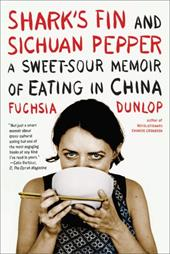 Shark's Fin and Sichuan Pepper: A Sweet-Sour Memoir of Eating in China 1201322