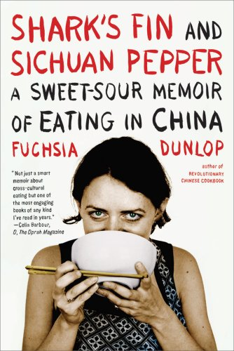 Shark's Fin and Sichuan Pepper: A Sweet-Sour Memoir of Eating in China 9780393332889