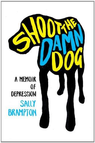 Shoot the Damn Dog: A Memoir of Depression 9780393066784