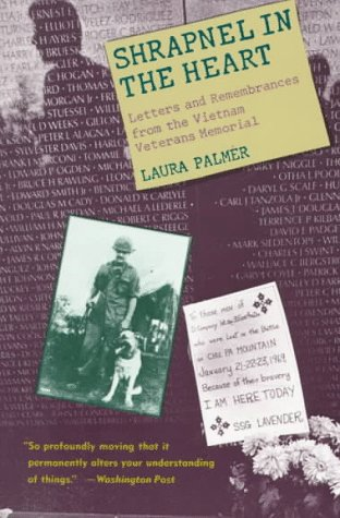 Shrapnel in the Heart: Letters and Remembrances from the Vietnam Veterans Memorial 9780394759883