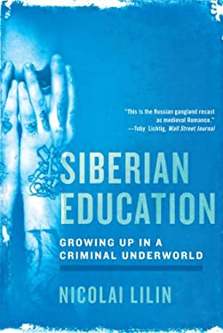 Siberian Education: Growing Up in a Criminal Underworld 9780393342383