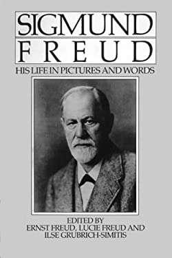 Sigmund Freud: His Life in Pictures and Words 9780393318753