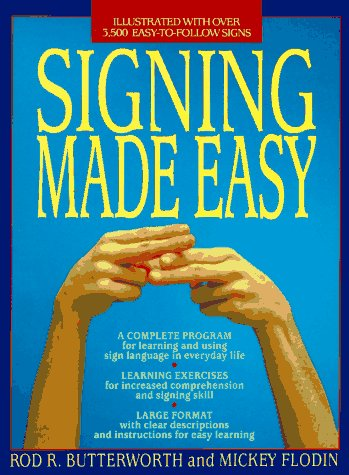 Signing Made Easy: A Complete Program for Learning Sign Language. Includes Sentence Drills and Exercises for Increased Comprehension and 9780399514906