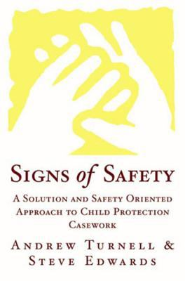 Signs of Safety: A Solution and Safety Oriented Approach to Child Protection 9780393703009