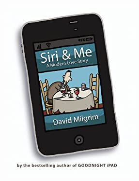 Siri & Me: A Modern Love Story 9780399161599