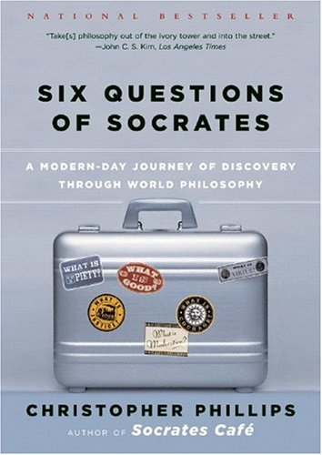 Six Questions of Socrates: A Modern-Day Journey of Discovery Through World Philosophy 9780393326796