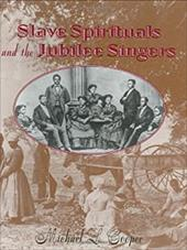 Slave Spirituals and the Jubilee Singers 1242659