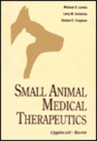 Small Animal Medical Therapeutics 9780397509942