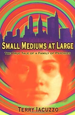 Small Mediums at Large: The True Tale of a Family of Psychics 9780399152351